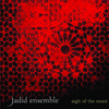Jadid Ensemble - Sigh of the Moor