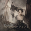 Tremble - Ballroom Blues (different records)