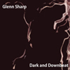 Glenn Sharp - Dark and Downbeat