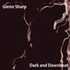Glenn Sharp - Dark and Downbeat